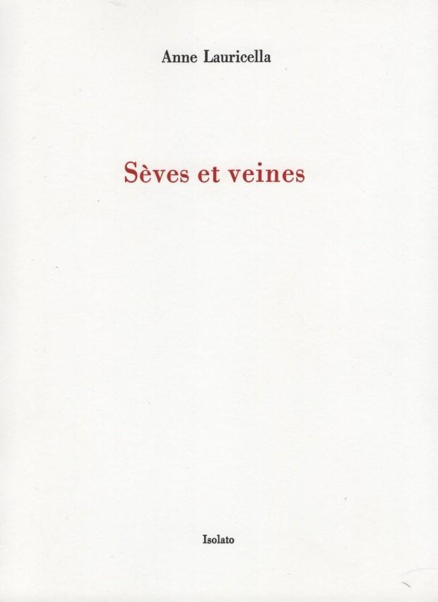 Anne Lauricella - Seves et veines - Isolato 001