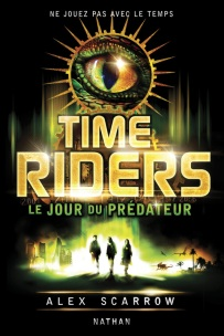 Anne Lauricella Alex-Scarrow-time-riders-2-Le Jour du Prédateur-Traduction