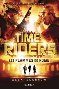 Anne Lauricella Alex-Scarrow-time-riders-5- Les Flammes de Rome-Traduction