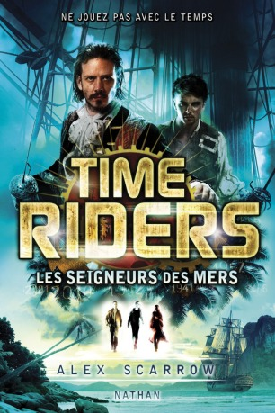 Anne Lauricella Alex-Scarrow-time-riders-7-Les seigneurs des mers -Traduction