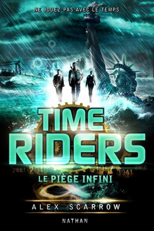 Anne Lauricella Alex-Scarrow-time-riders-9-Le Piege infini -Traduction