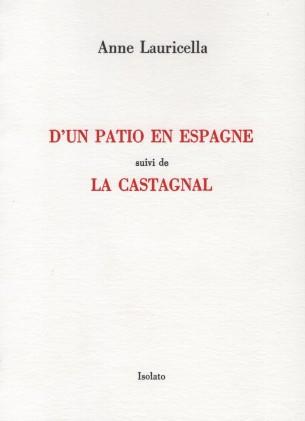 Anne Lauricella D'un Patio en Espagne - La Castagnal, éditions Isolato